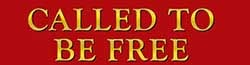 Called To Be Free Logo
